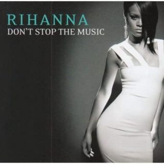 """Don't Stop the Music"" by Rihanna"