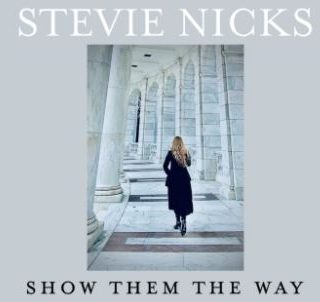 Show Them The Way by Stevie Nicks