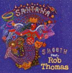 Smooth by Santana and Rob Thomas