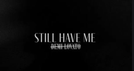 Still Have Me by Demi Lovato
