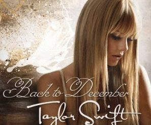 Back to December by Taylor Swift