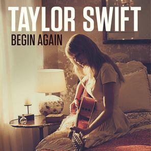 Begin Again by Taylor Swift