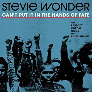 Can't Put It In The Hands of Fate by Stevie Wonder (ft. Rapsody, Cordae, Chika & Busta Rhymes)