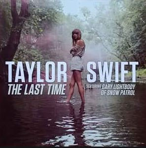 The Last Time by Taylor Swift