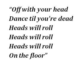 "Lyrics of ""Heads Will Roll"""