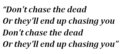 """Lyrics of """"Don't Chase the Dead"""""""