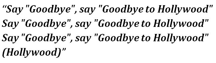 "Lyrics of ""Say Goodbye Hollywood"""