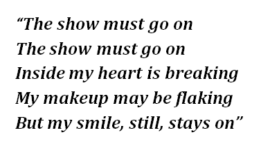 "Lyrics of ""The Show Must Go On"""