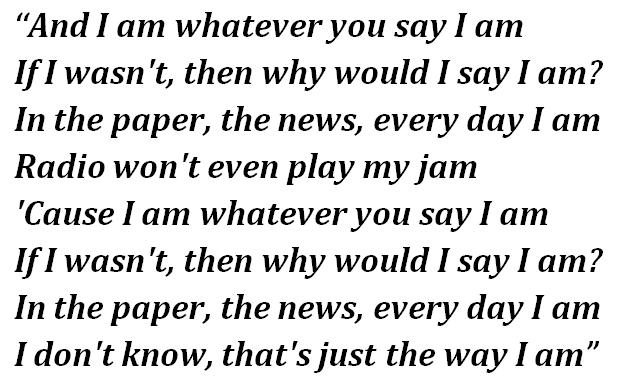 """Chorus of Eminem's """"The Way I Am"""""""
