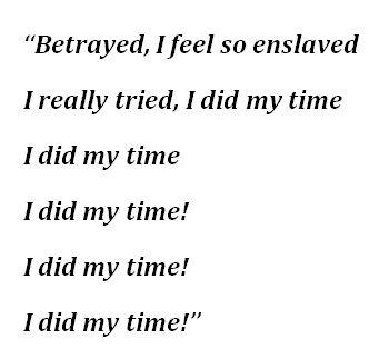 "Lyrics to ""Did My Time"""