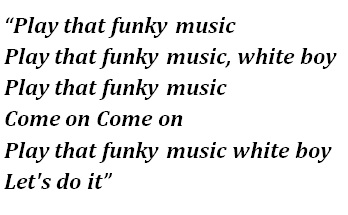 "Lyrics of ""Play That Funky Music"""