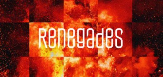 """Renegades"""