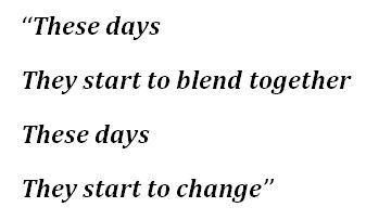 "Lyrics for ""These Days"""