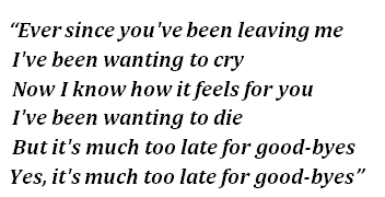 """Lyrics of """"Too Late for Goodbyes"""""""