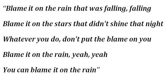 "Lyrics for ""Blame It On the Rain"""
