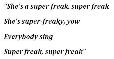 "Lyrics to ""Super Freak"""