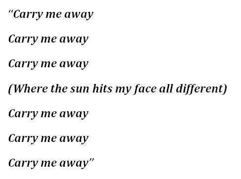 """""""Carry Me Away"""" Lyrics"""
