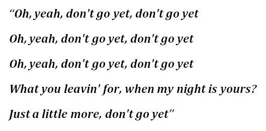 "Lyrics to ""Don't Go Yet"" by Camila Cabello"