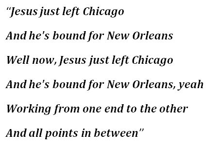 "Lyrics of ""Jesus Just Left Chicago"""