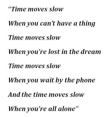 """Times Moves Slow"" Lyrics"