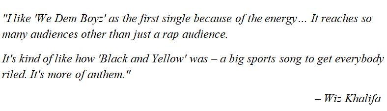 "What Wiz Khalifa said about ""We Dem Boyz"""