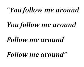 """Follow Me Around"" Lyrics"