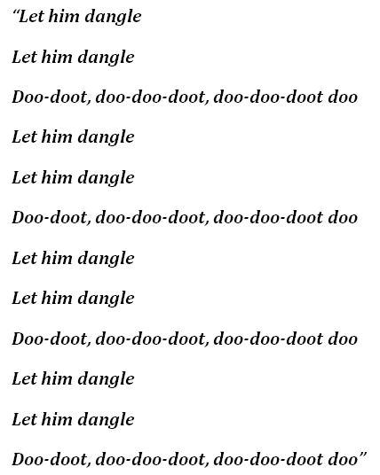 "Lyrics to ""Let Him Dangle"""